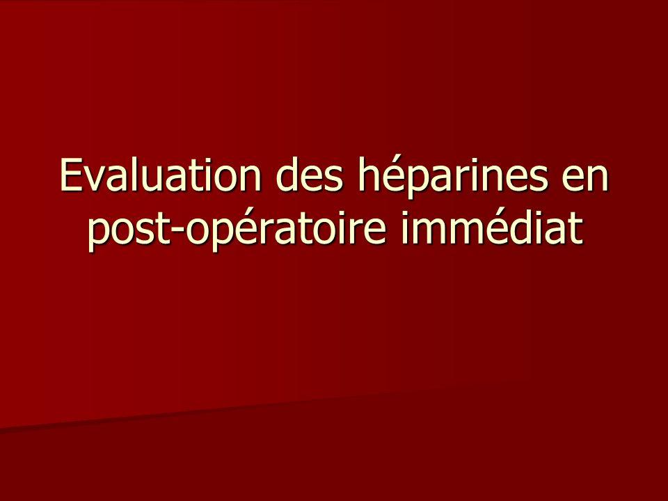 Evaluation des héparines en post-opératoire immédiat