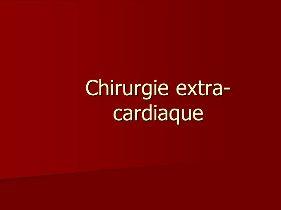 Chirurgie extra- cardiaque
