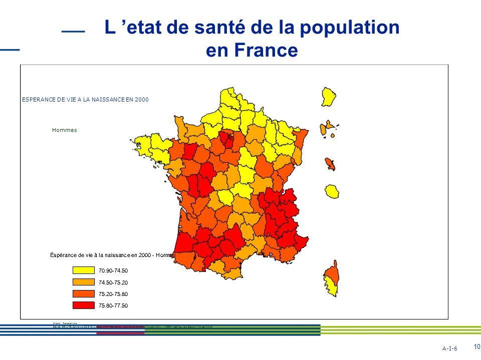10 L etat de santé de la population en France A-I-6 ESPERANCE DE VIE A LA NAISSANCE EN 2000 Hommes Champ : France enti è re Source : BEAUMEL Catherine