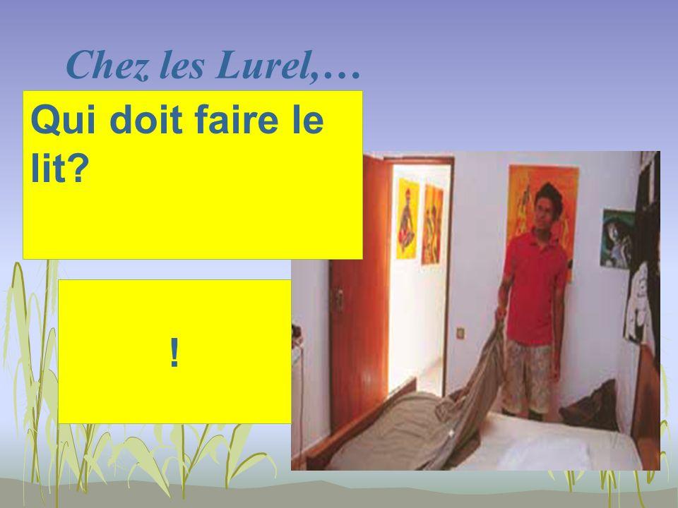 Chez les Lurel,… ! Qui doit faire le lit?