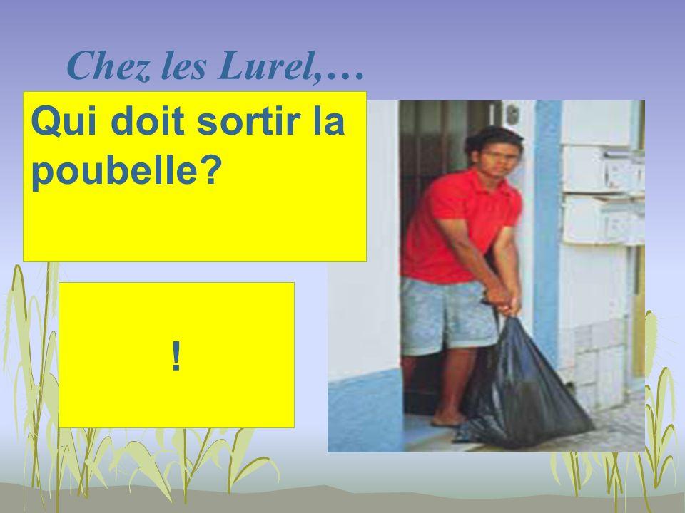 Chez les Lurel,… ! Qui doit sortir la poubelle?