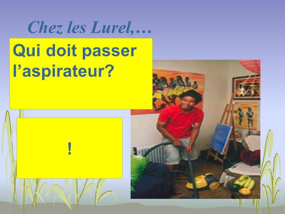 Chez les Lurel,… ! Qui doit passer laspirateur?