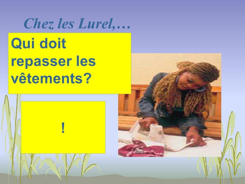 Chez les Lurel,… ! Qui doit repasser les vêtements?