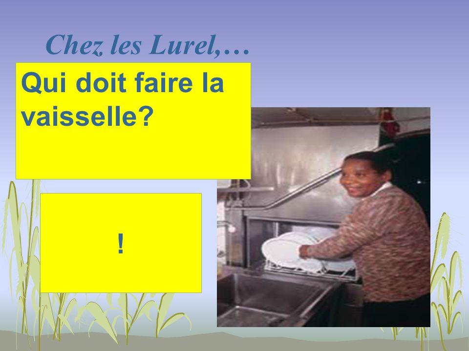 Chez les Lurel,… ! Qui doit faire la vaisselle?