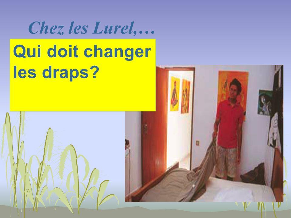 Chez les Lurel,… Qui doit changer les draps