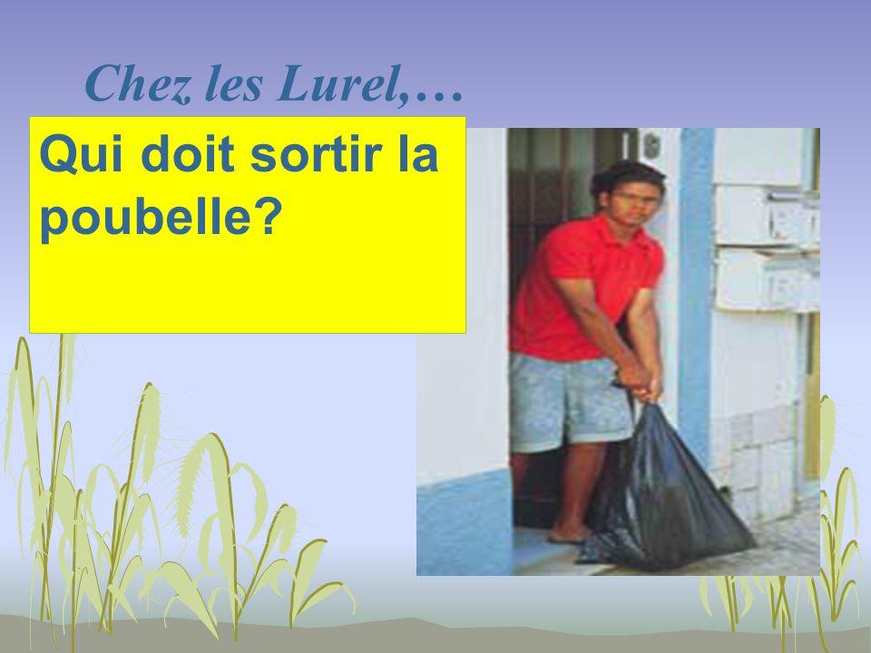 Chez les Lurel,… Qui doit sortir la poubelle