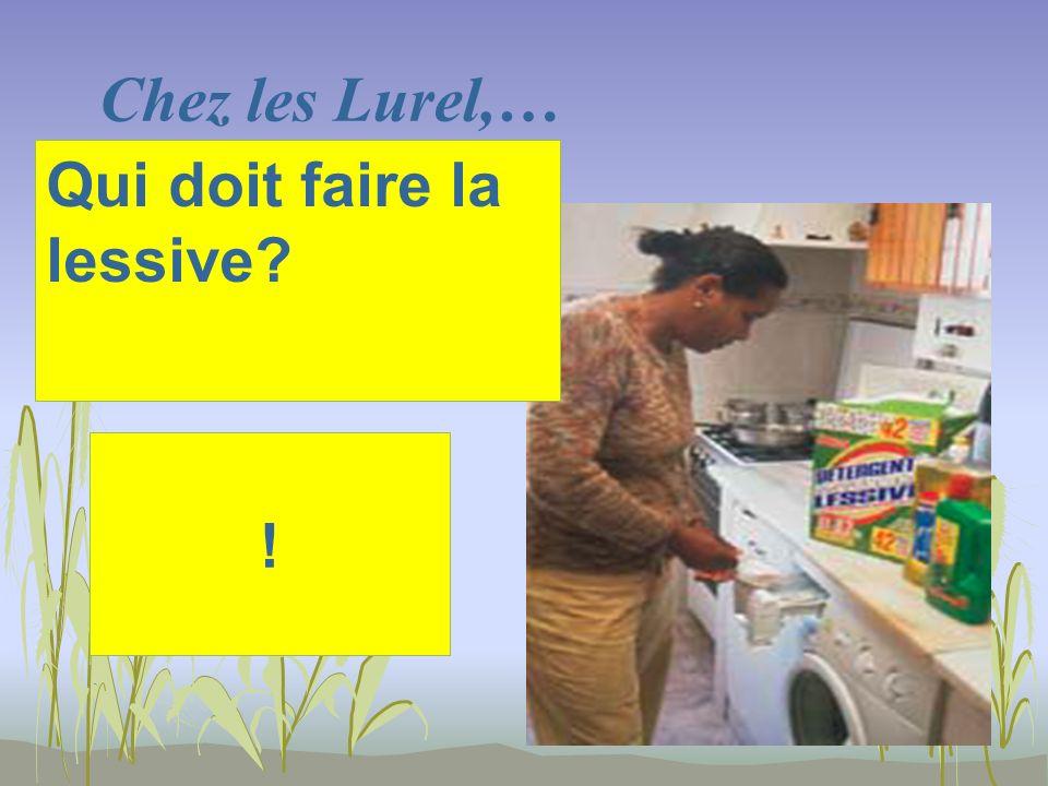 Chez les Lurel,… ! Qui doit faire la lessive?