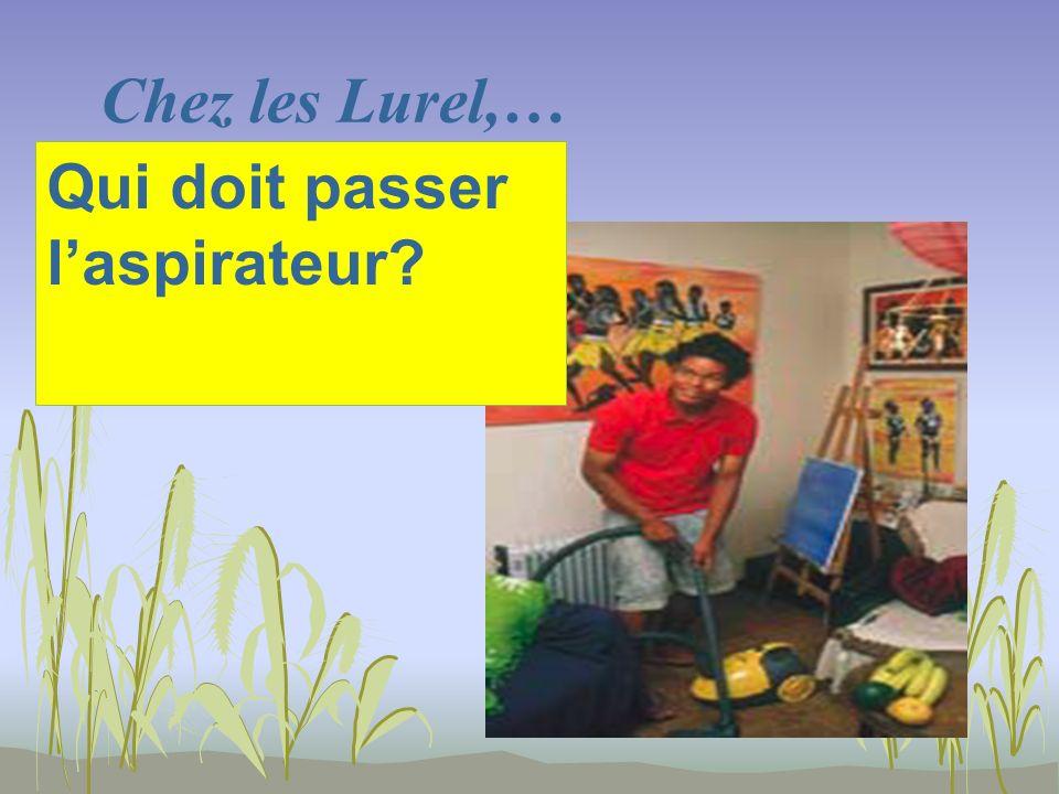 Chez les Lurel,… Qui doit passer laspirateur?