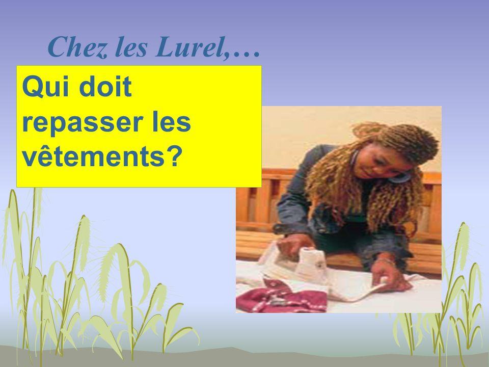 Chez les Lurel,… Qui doit repasser les vêtements?