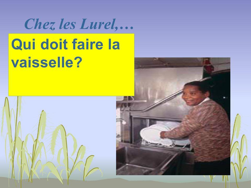 Chez les Lurel,… Qui doit faire la vaisselle?