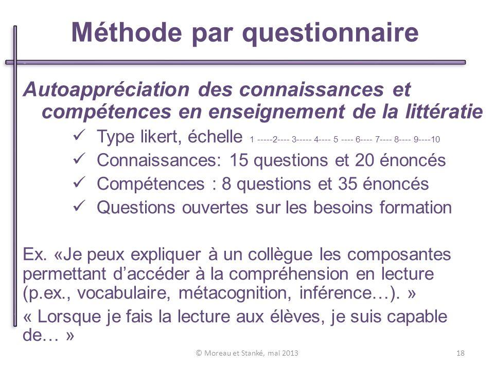 Autoappréciation des connaissances et compétences en enseignement de la littératie Type likert, échelle 1 -----2---- 3----- 4---- 5 ---- 6---- 7---- 8---- 9----10 Connaissances: 15 questions et 20 énoncés Compétences : 8 questions et 35 énoncés Questions ouvertes sur les besoins formation Ex.