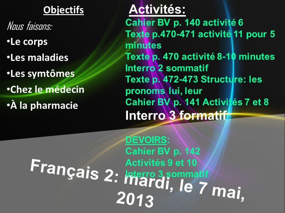 Français 2: mardi, le 7 mai, 2013 Activités: Cahier BV p.