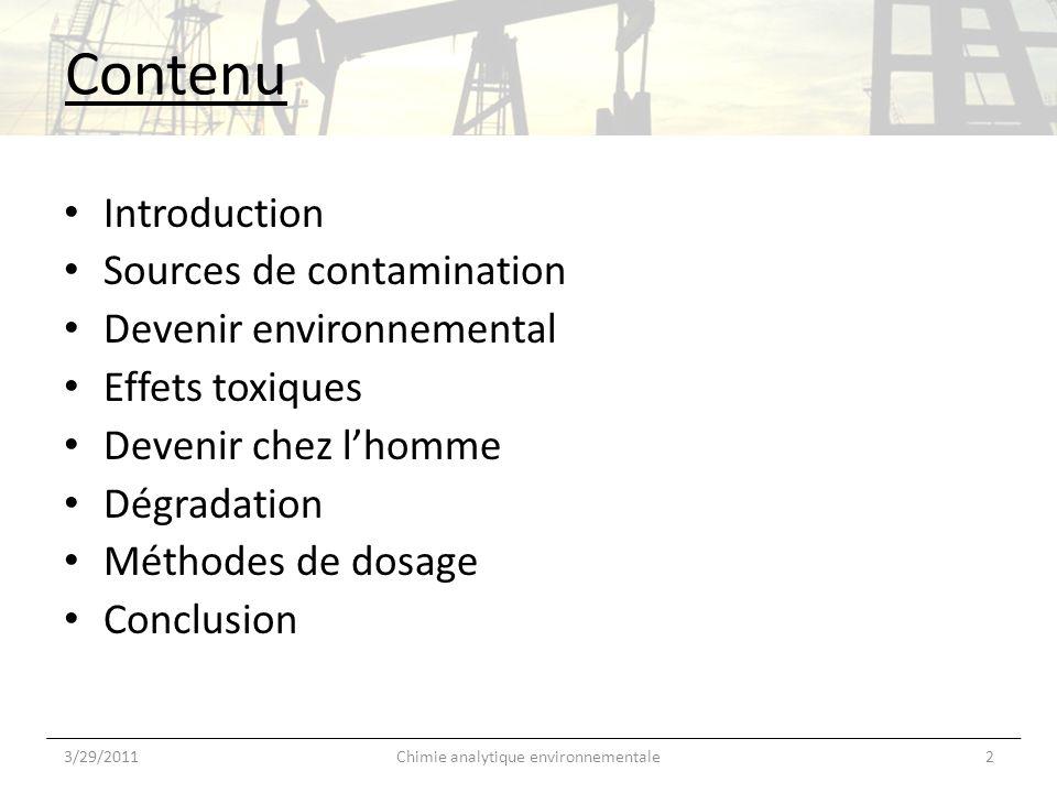 Introduction Propriétés chimiques : – Liquides – Très volatils (tension vapeur de 10 -2 à 10 -1 atm, à 25 °C) – Inflammables – Relativement solubles dans leau (K ow entre 10 2 et 10 4 ) Benzène Toluène (Méthylebenzène) Éthylebenzène Xylènes (o,m,p) 3/29/20113Chimie analytique environnementale K aw entre 10 -1 et 10 0 http://www.annualreviews.org/doi/pdf/10.1146/annurev-environ-100809-125342