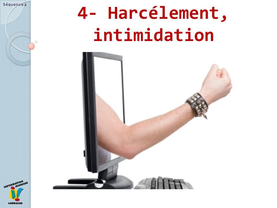 4- Harcélement, intimidation Séquence 2