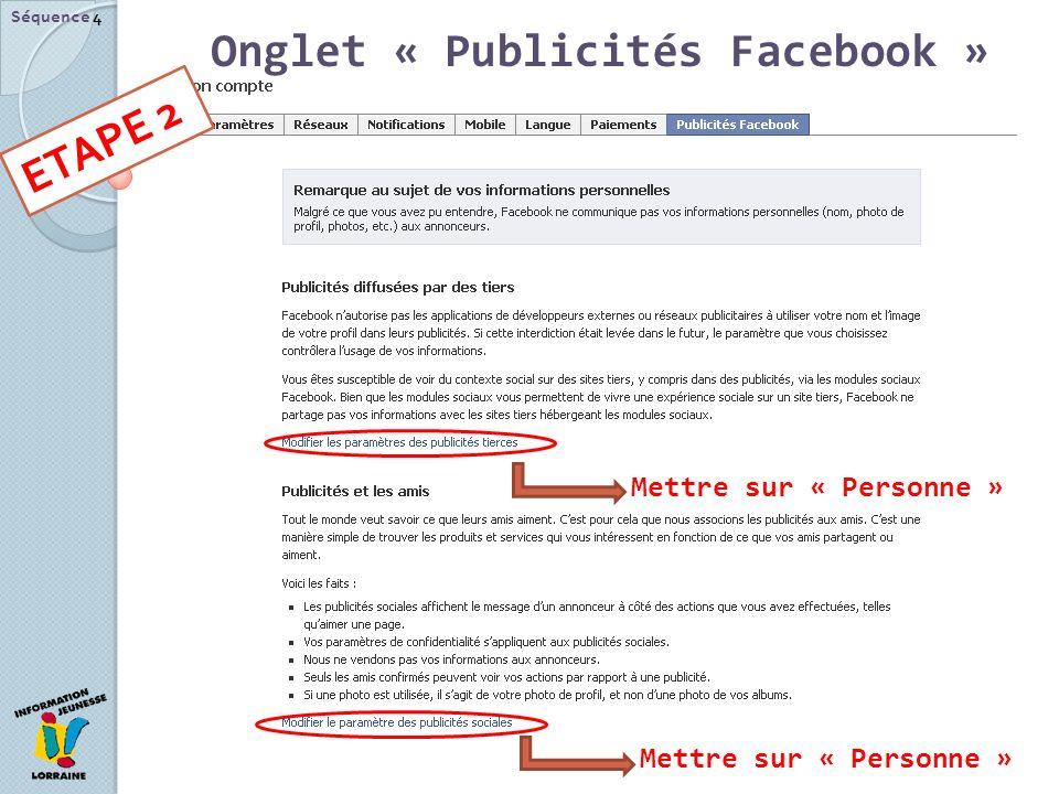 Séquence 4 ETAPE 2 Onglet « Publicités Facebook » Mettre sur « Personne »