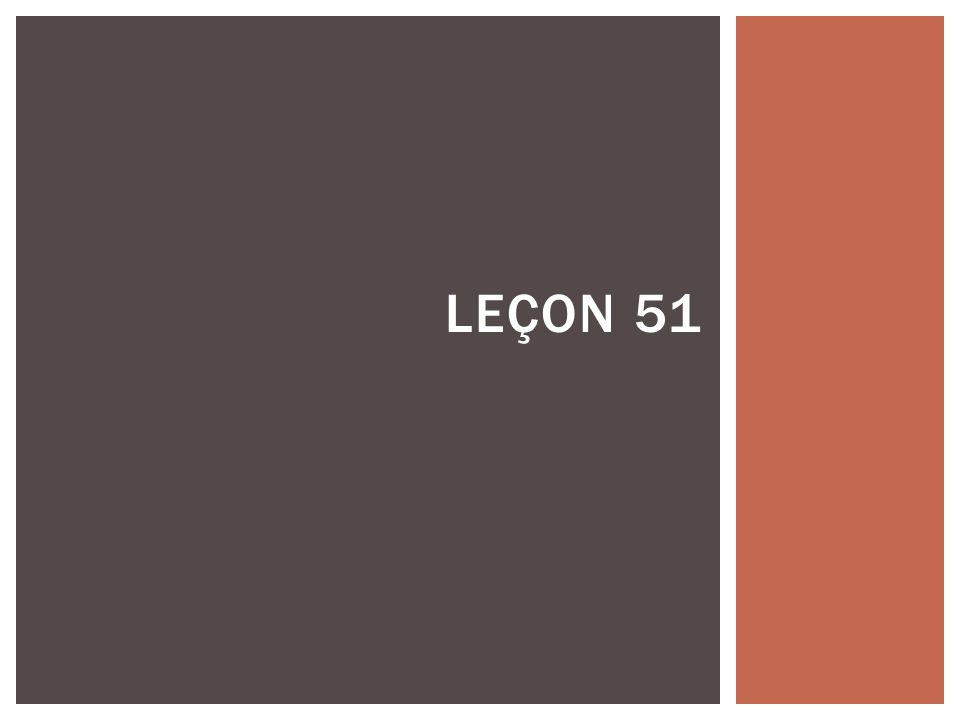 LEÇON 51