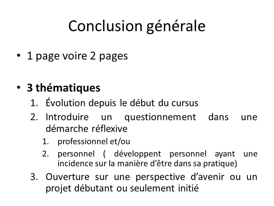 Conclusion générale 1 page voire 2 pages 3 thématiques 1.Évolution depuis le début du cursus 2.Introduire un questionnement dans une démarche réflexiv