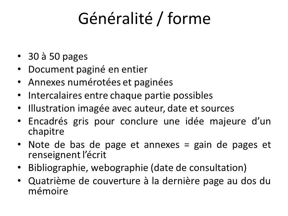 Généralité / forme 30 à 50 pages Document paginé en entier Annexes numérotées et paginées Intercalaires entre chaque partie possibles Illustration ima