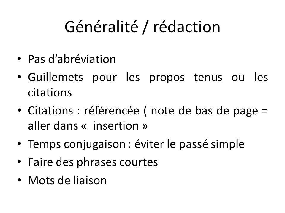 Généralité / rédaction Pas dabréviation Guillemets pour les propos tenus ou les citations Citations : référencée ( note de bas de page = aller dans «