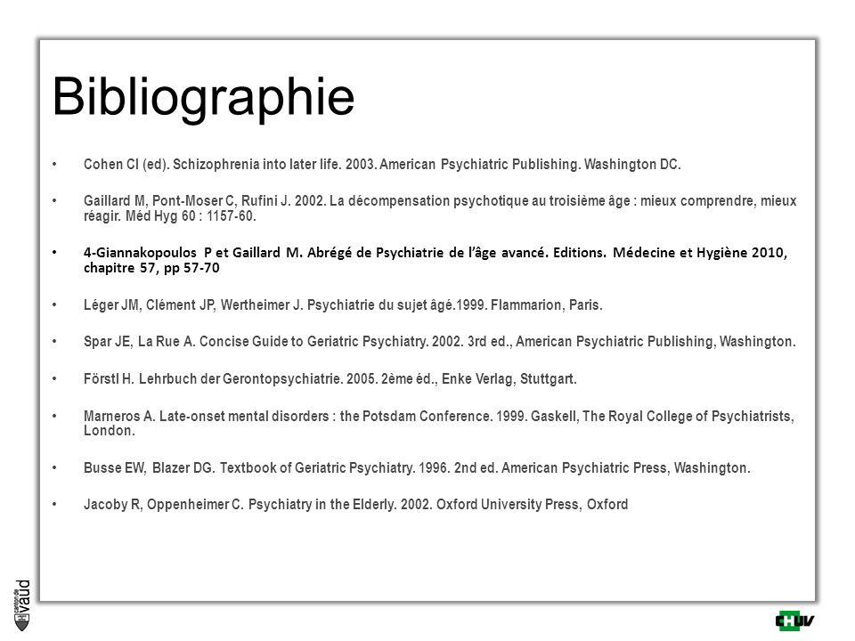 Bibliographie Cohen CI (ed). Schizophrenia into later life. 2003. American Psychiatric Publishing. Washington DC. Gaillard M, Pont-Moser C, Rufini J.