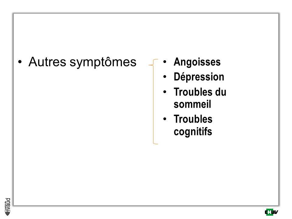 Autres symptômes Angoisses Dépression Troubles du sommeil Troubles cognitifs