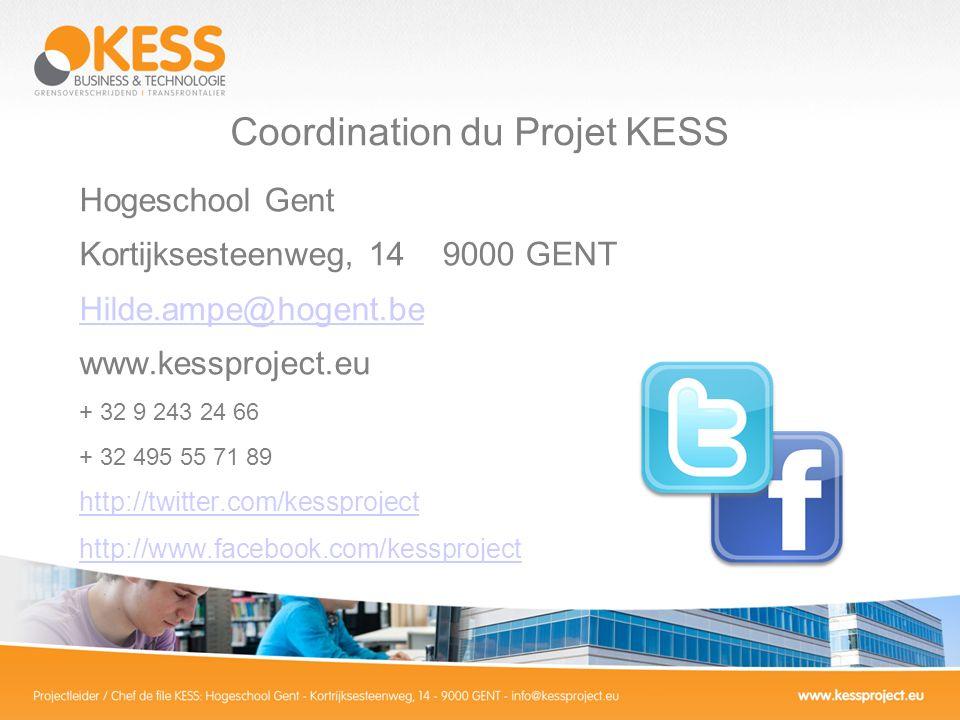 Coordination du Projet KESS Hogeschool Gent Kortijksesteenweg, 14 9000 GENT Hilde.ampe@hogent.be www.kessproject.eu + 32 9 243 24 66 + 32 495 55 71 89 http://twitter.com/kessproject http://www.facebook.com/kessproject