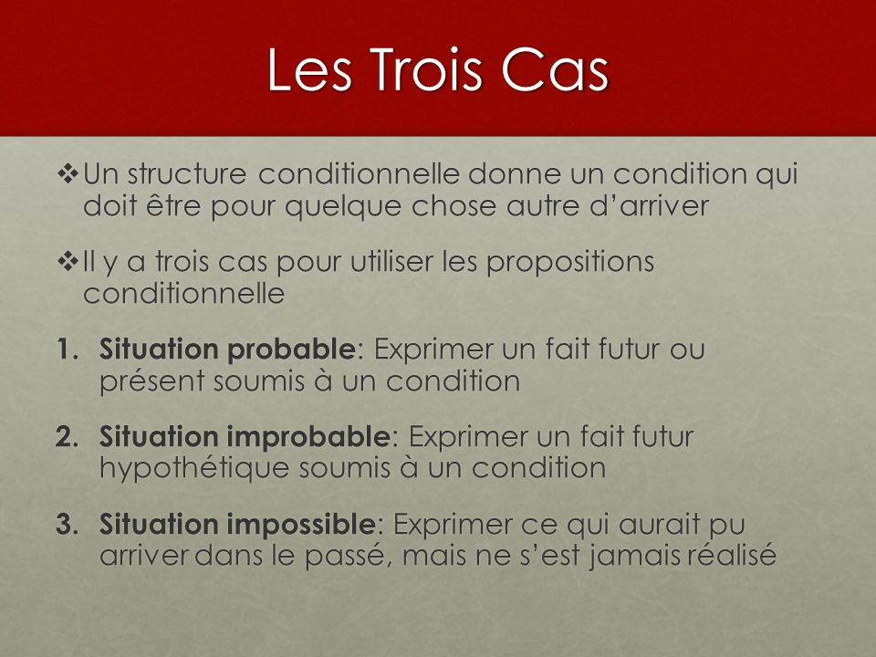 1.Situation probable Il y a trois types de situation probable.