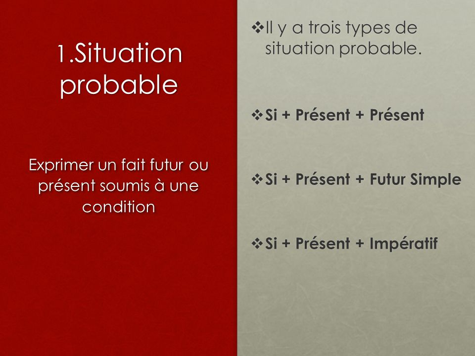 1. Situation probable Il y a trois types de situation probable.