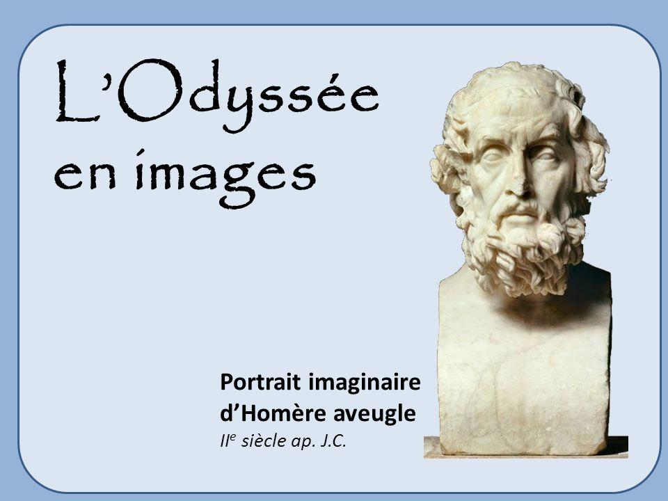 LOdyssée en images Portrait imaginaire dHomère aveugle II e siècle ap. J.C.