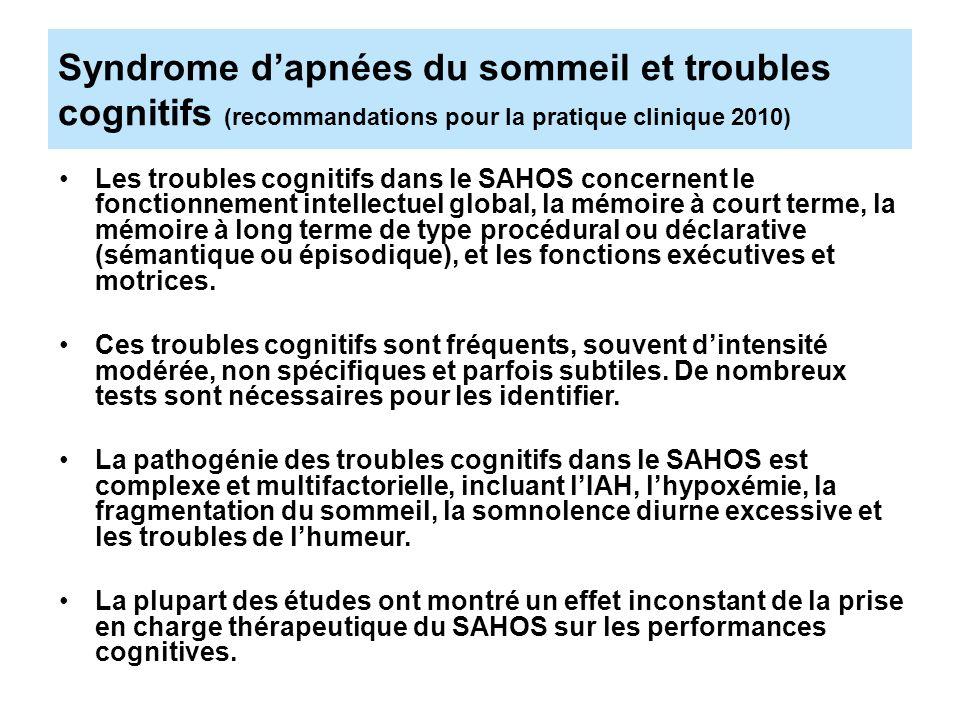 Syndrome dapnées du sommeil et troubles cognitifs (recommandations pour la pratique clinique 2010) Les troubles cognitifs dans le SAHOS concernent le