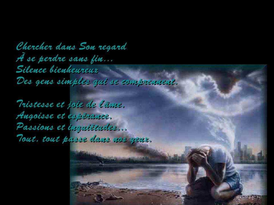 Et L'embrasser sans crainte À la face du monde ! Savoir Lui dire merci, Et demander pardon,