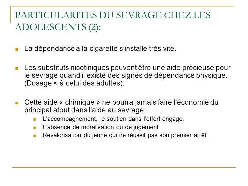 PARTICULARITES DU SEVRAGE CHEZ LES ADOLESCENTS (2): La dépendance à la cigarette sinstalle très vite. Les substituts nicotiniques peuvent être une aid