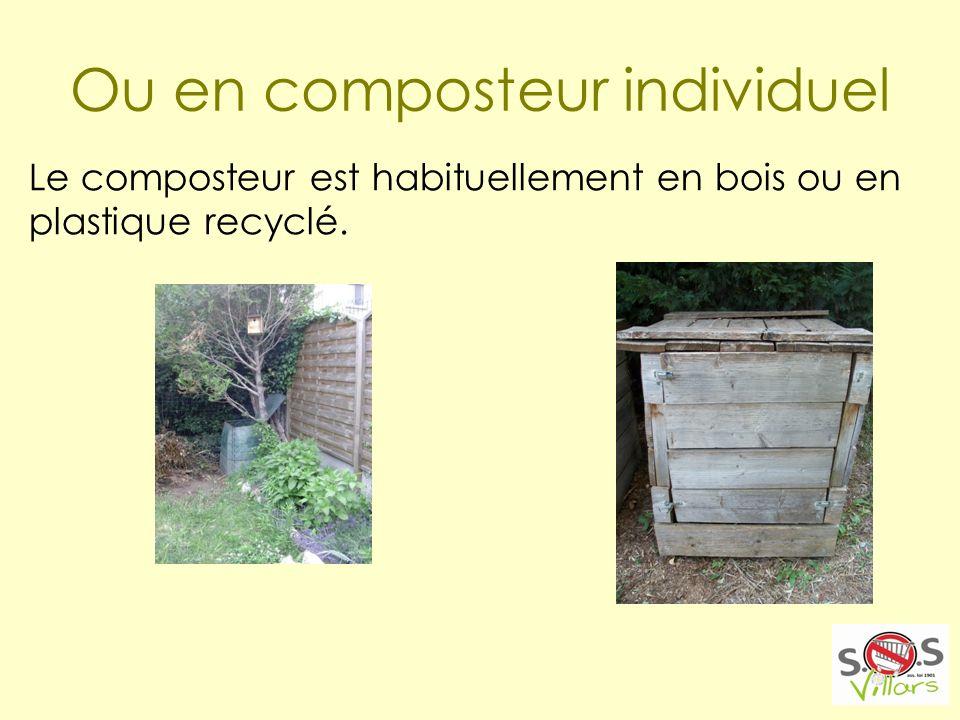 Ou en composteur individuel Le composteur est habituellement en bois ou en plastique recyclé.