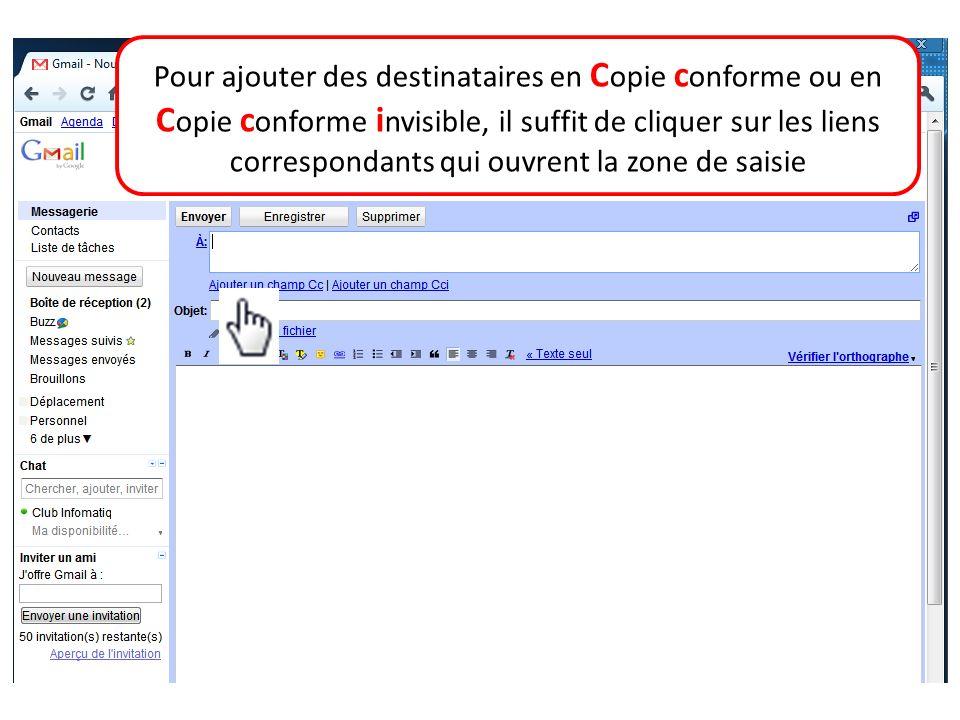 Pour ajouter des destinataires en C opie c onforme ou en C opie c onforme i nvisible, il suffit de cliquer sur les liens correspondants qui ouvrent la
