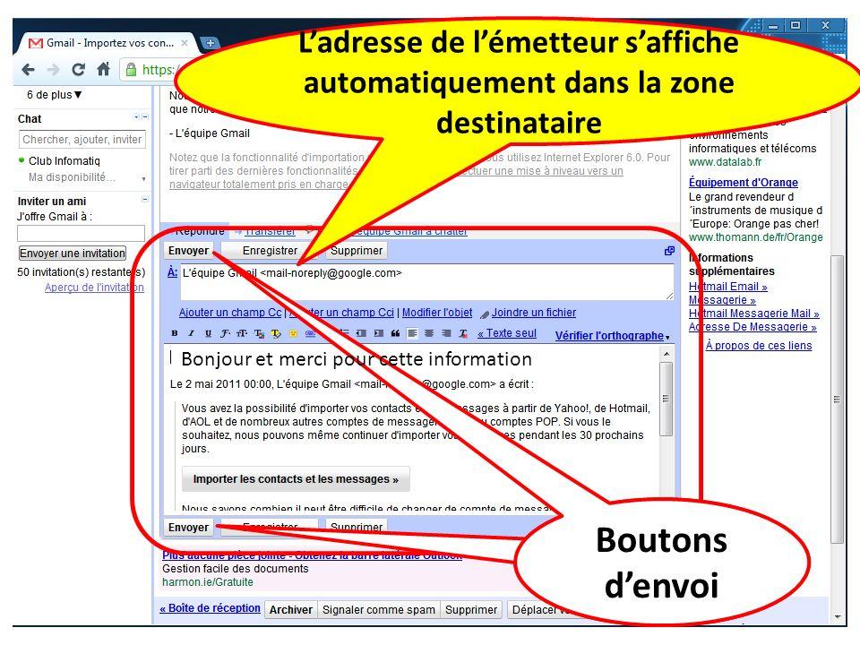 Position du curseur Boutons denvoi Bonjour et merci pour cette information Ladresse de lémetteur saffiche automatiquement dans la zone destinataire