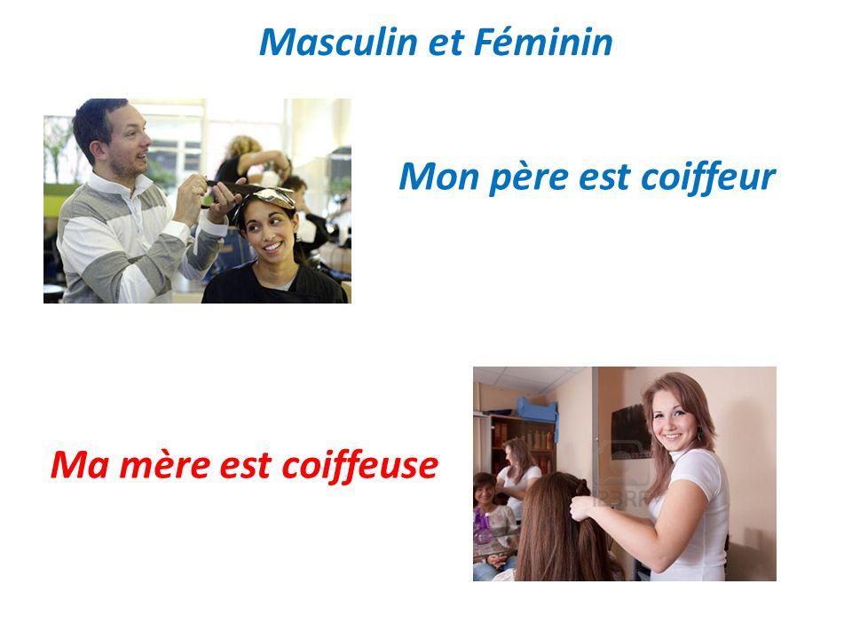 Masculin et Féminin Mon père est infirmier Ma mère est infirmière