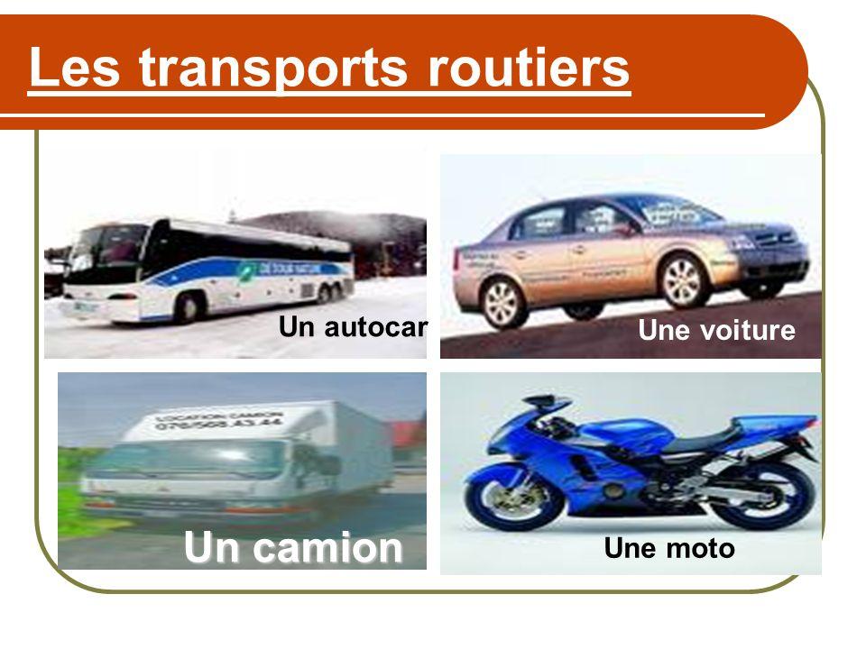 Les transports routiers Une moto Une voiture Un autocar Une bicyclette Un camion