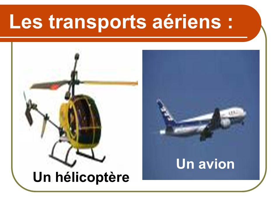 Les transports aériens : Un hélicoptère Un avion