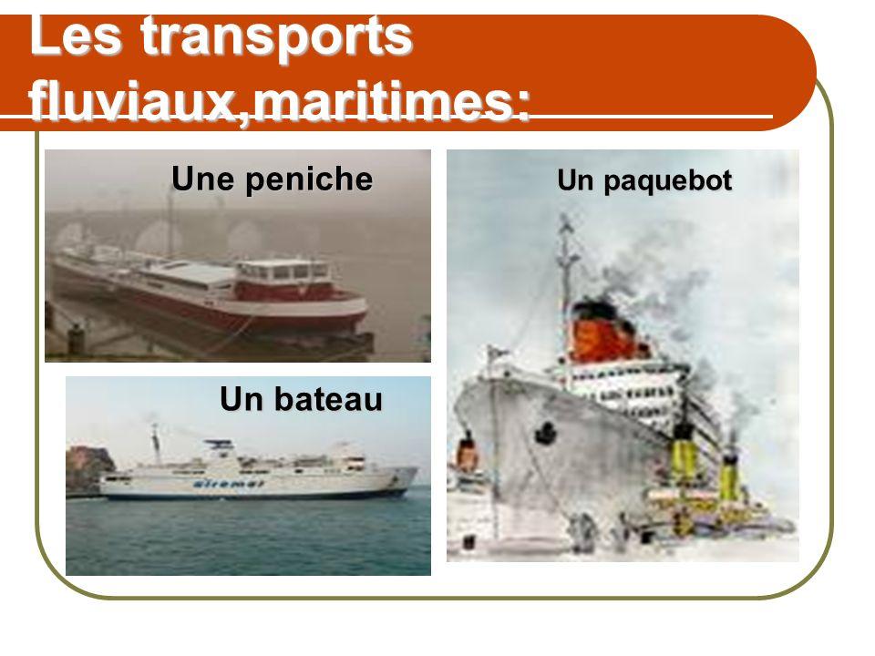 Les transports fluviaux,maritimes: Un paquebot Un bateau Une peniche