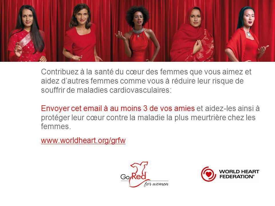 Contribuez à la santé du cœur des femmes que vous aimez et aidez dautres femmes comme vous à réduire leur risque de souffrir de maladies cardiovascula