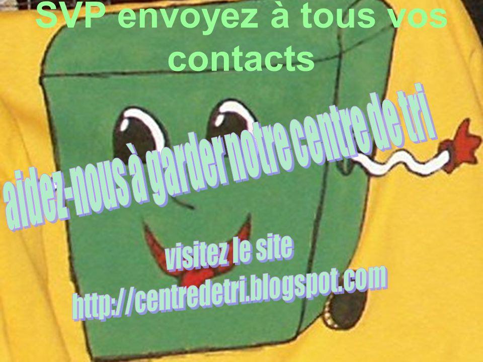 SVP envoyez à tous vos contacts