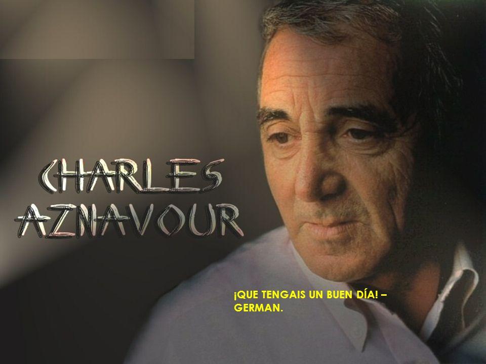 JE TATTENDS (1963) Paroles: Charles Aznavour Musique: Gilbert Bécaud Volver Mes jours passent mes nuits pleurent Et pleure le temps Ma raison sombre e