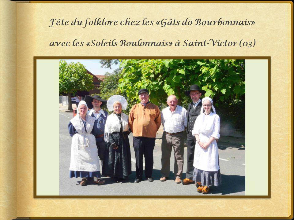 Fête du folklore chez les «Gâts do Bourbonnais» avec les «Soleils Boulonnais» à Saint-Victor (03)