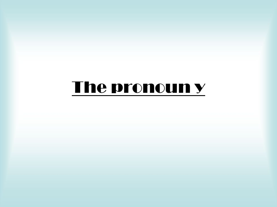 The pronoun y