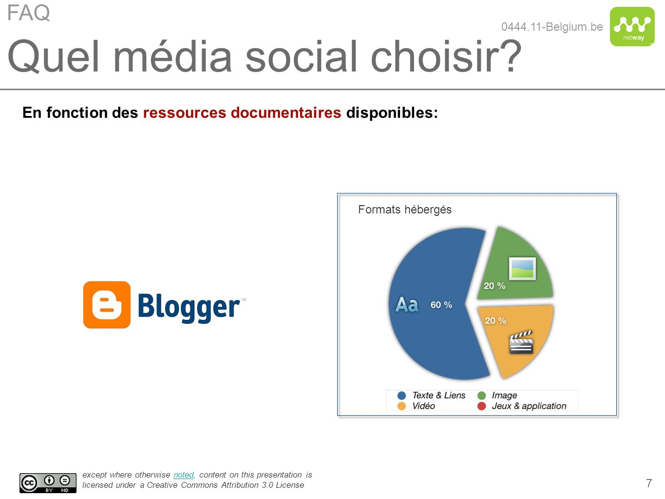 TM except where otherwise noted, content on this presentation is licensed under a Creative Commons Attribution 3.0 Licensenoted 8 Quel média social choisir.