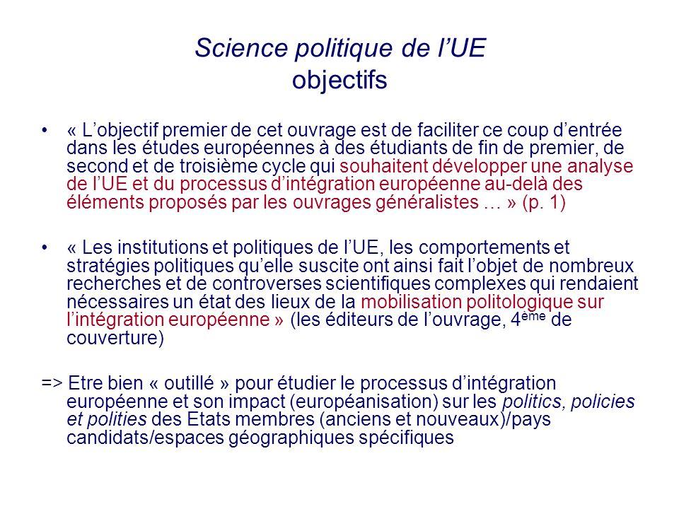 Science politique de lUE objectifs « Lobjectif premier de cet ouvrage est de faciliter ce coup dentrée dans les études européennes à des étudiants de