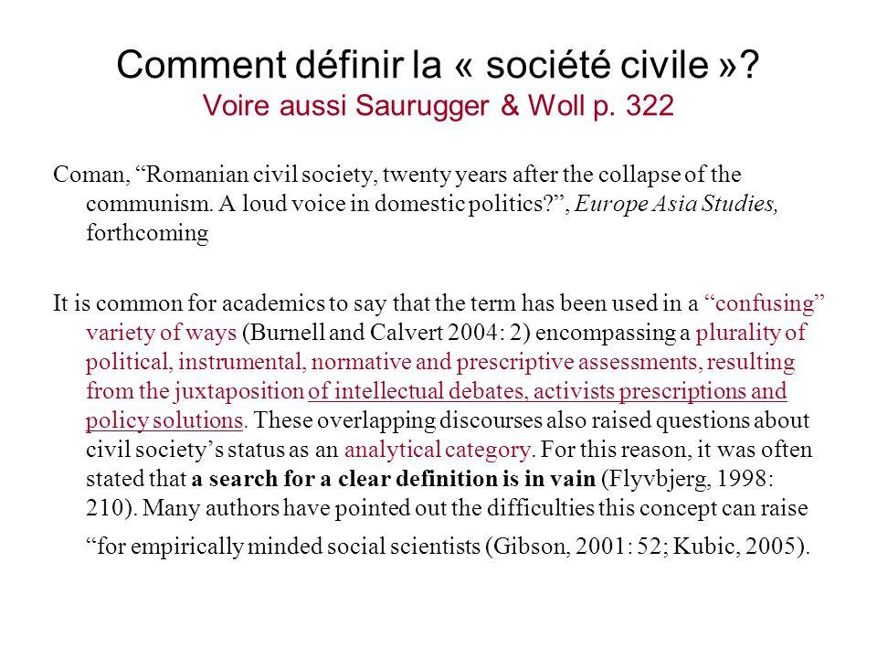 Comment définir la « société civile »? Voire aussi Saurugger & Woll p. 322 Coman, Romanian civil society, twenty years after the collapse of the commu