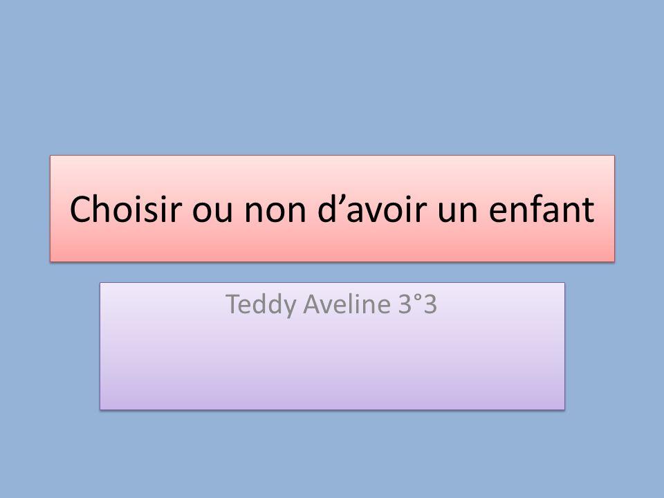 Choisir ou non davoir un enfant Teddy Aveline 3°3