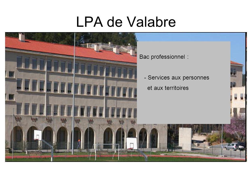 LPA de Valabre Bac professionnel : - Services aux personnes et aux territoires