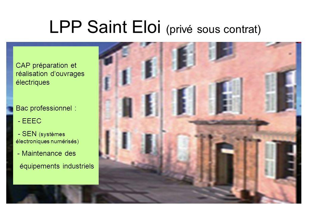 LPP Saint Eloi (privé sous contrat) CAP préparation et réalisation douvrages électriques Bac professionnel : - EEEC - SEN (systèmes électroniques numé